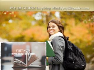 PSY 428 GUIDES Inspiring Minds/psy428guides.com