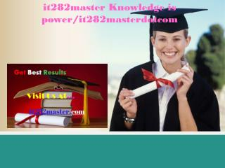 it282master Knowledge is power/it282masterdotcom