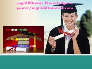 mgt380tutor Knowledge is power/mgt380tutordotcom