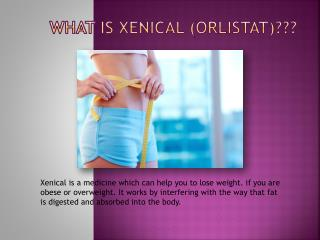 What Is Xenical (Orlistat)?