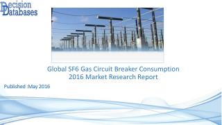 SF6 Gas Circuit Breaker Consumption Market Analysis and Forecasts 2021