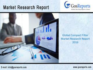 Global Compact Filter Market Research Report 2016