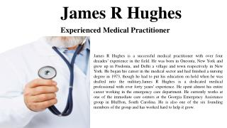 James R Hughes - Experienced Medical Practitioner