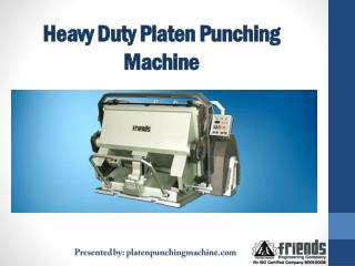 Heavy Duty Platen Punching Machine