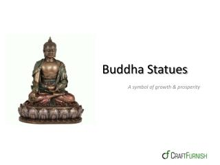 Buddha Sculpture - a symbol of growth & prosperity