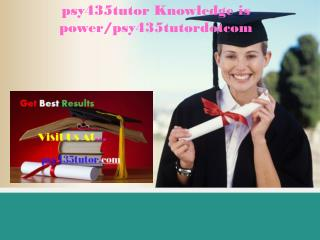 psy435tutor Knowledge is power/psy435tutordotcom