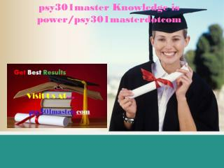 psy301master Knowledge is power/pol301masterdotcom