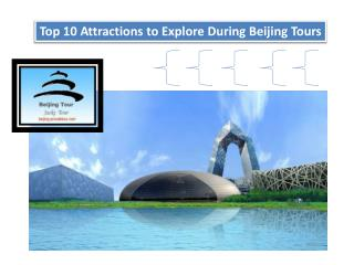 Top 10 Attractions to Explore during Beijing Tours