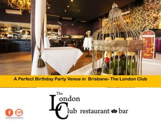 A Perfect Birthday Party Venue in Brisbane- The London Club
