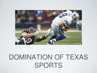 Domination Of Texas Sports