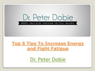 Top 5 Tips To Increase Energy and Fight Fatigue