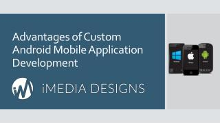 Advantages of Custom Android Mobile Application Development