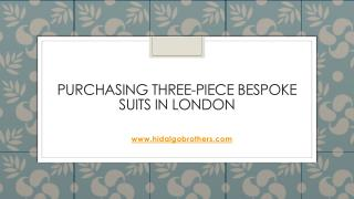 PURCHASING THREE-PIECE BESPOKE SUITS IN LONDON