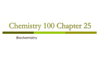 Chemistry 100 Chapter 25