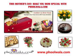 This Mother's Day- Make you Mom special with phoolwala.com