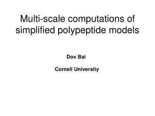 Multi-scale computations of  simplified polypeptide models