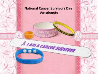 Support Cancer Survivors With Wristbands in National Cancer Survivors Day