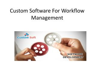 best customized software for Workflow Management by Custom Soft