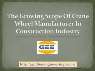 The Growing Scope Of Crane Wheel Manufacturer In Construction Industry