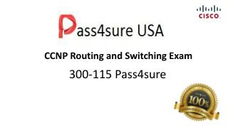 CCNP Routing and Switching 300-115 Pass4sure Exam Question