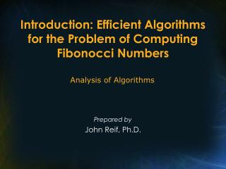 Introduction: Efficient Algorithms for the Problem of Computing Fibonocci Numbers