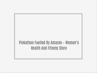 Pinkathon Fuelled By Amazon – Women's Health And Fitness Store