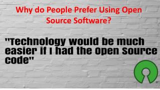 Why do People Prefer Using Open Source Software?