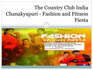 The Country Club India Chanakyapuri - Fashion and Fitness Fiesta