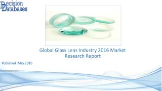 Global Glass Lens Industry: Market research, Company Assessment and Industry Analysis 2016