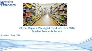 International Organic Packaged Food Market Forecasts to 2021