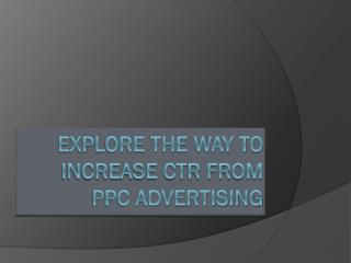 Explore the way to increase CTR from PPC advertising