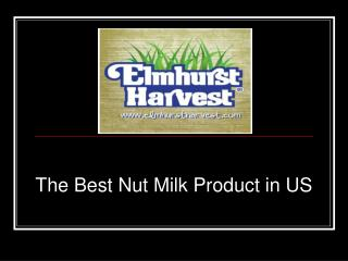 The Best Nut Milk Product in US