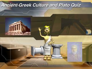 Ancient Greek Culture and Plato Quiz
