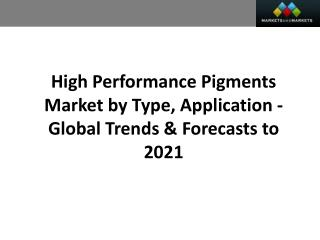 High Performance Pigments Market worth 5.71 Billion USD by 2021