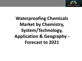 Waterproofing Chemicals Market worth 30.88 Billion USD by 2021