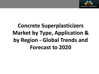 Concrete Superplasticizers Market worth 4.77 Billion USD by 2020