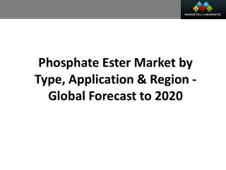 Phosphate Ester Market worth 1,018.8 Million USD by 2020