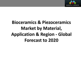 Bioceramics & Piezoceramics Market worth 16.3 Billion USD by 2020
