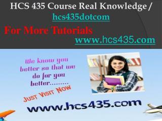 HCS 435 Course Real Knowledge / hcs435dotcom