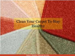 Clean Your Carpet To Stay Healthy