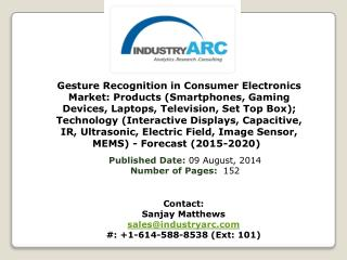 Gesture Recognition in Consumer Electronics Market: dominated by Asia Pacific owing to high sales.