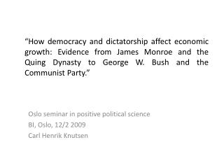 How democracy and dictatorship affect economic growth: Evidence from James Monroe and the Quing Dynasty to George W. Bu