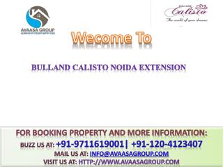 Bulland Calisto @# 91-9711619001 #@ 2 BHK Flats in Noida