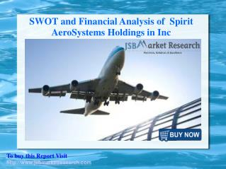 SWOT and Financial Analysis of  Spirit  AeroSystems Holdings in Inc