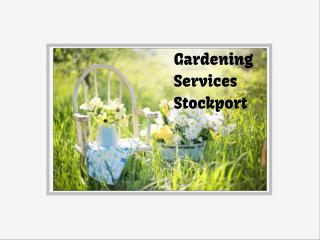 Gardening Services Stockport | 0161 823 0202