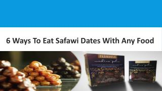 6 Ways To Eat Safawi Dates With Any Food
