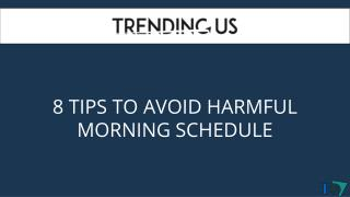 8 Tips to Avoid Harmful Morning Schedule