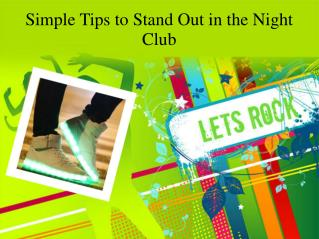 Simple Tips to Stand Out in the Night Club