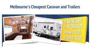 Melbourne's Cheapest Caravan and Trailers