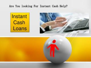 Instant Cash Loans Online - Extra Cash For Use After Simple
